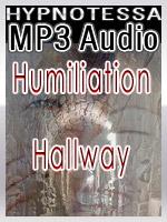 Humiliation Hallway