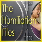 The Humiliation Files
