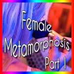 Female Metamorphosis