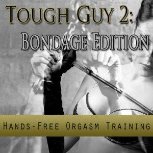 Tough Guy 2 – Bondage Edition