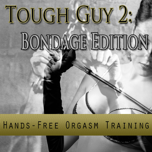 Tough Guy 2: Hands-free Orgasm Training – Bondage Edition