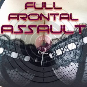 Full Frontal Assault