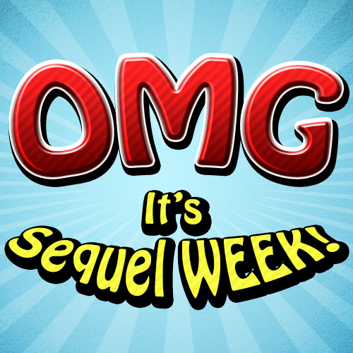 Sequel Week is Coming!