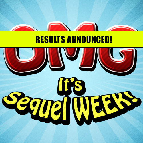 Sequel Week Picks Announced!