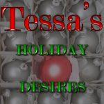 Tessa's Holiday Desires