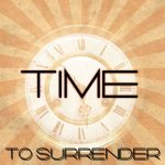 Time To Surrender MP3